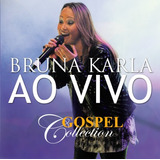 Cd Bruna Karla Ao Vivo   Gospel Collection [mk Music]